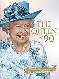 The Queen at 90: A Royal Birthday Souvenir
