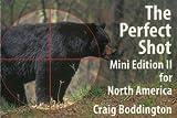 Perfect Shot: Mini Edition for North America II, Craig Boddington, 1571573305