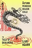 autumn princess dragon child book 2 in the tale of shikanoko the tale of shikanoko series