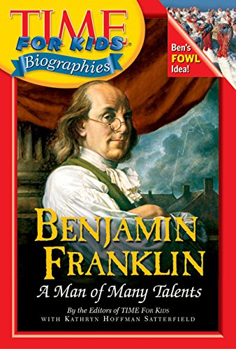 Time For Kids: Benjamin Franklin: A Man of Many Talents (Time For Kids Biographies) -