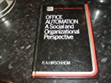 Office Automation : A Social and Organizational Perspective, Hirschheim, Rudy A., 0471909092