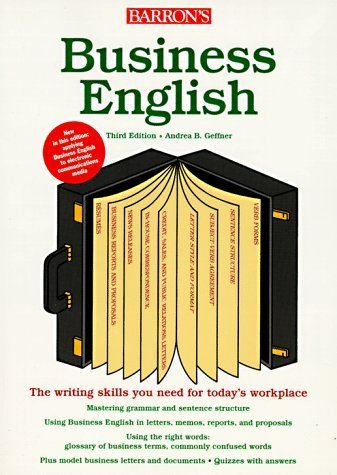 Business English: A Complete Guide to Developing an Effective Business Writing Style by Andrea B. Geffner (1998-01-03)
