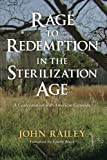 Rage to Redemption in the Sterilization Age: A Confrontation with American Genocide