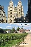 Dreaming In Dijon: A Wish Fulfilled