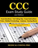 CCC Exam Study Guide - 2017 Edition: 150 Certified Cardiology Coder Practice Exam Questions & Answers, Tips To Pass The Exam, Medical Terminology, ... To Reducing Exam Stress, and Scoring Sheets