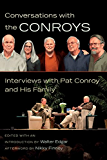 Conversations with the Conroys: Interviews with Pat Conroy and His Family