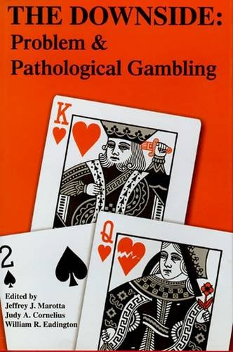 Download The Downside: Problem And Pathological Gambling (Institute of Gambling & Commercial Gaming) Text fb2 ebook