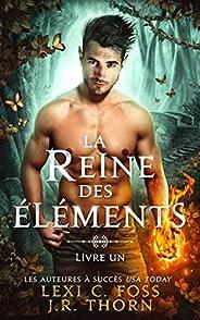 La Reine des Éléments : Livre Un: Une Romance paranormale (French Edition)