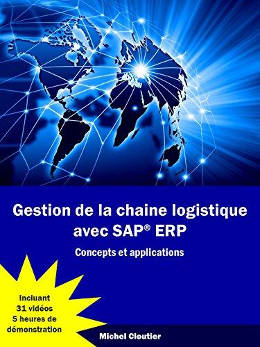 Download Gestion de la chaine logistique avec SAP ERP: Concepts et applications (French Edition) Pdf