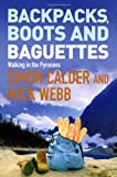 Backpacks, Boots and Baguettes, Simon Calder and Mick Webb, 0753509024