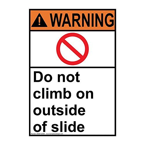 Vertical ANSI Warning Do Not Climb On Outside of Slide Sign with