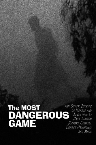 Read Online The Most Dangerous Game: and Other Stories of Menace and Adventure pdf epub