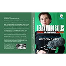 Learn Video Skills: The Ultimate Video Production Skills Training Guide