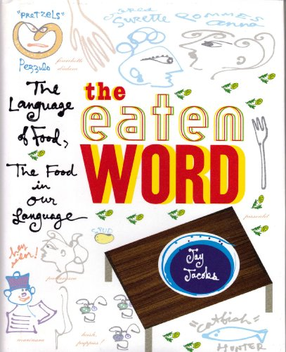 The Eaten Word: The Language of Food, the Food in Our Language by Brand: Birch Lane Pr