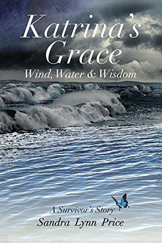 Katrina's Grace: Wind, Water and Wisdom: A Survivor's Story