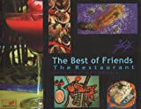 img - for The Best of Friends: The Restaurant Phnom Penh Cambodia book / textbook / text book