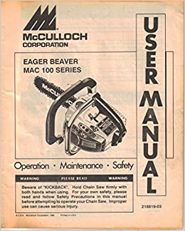 Mcculloch eager beaver mac 100 series chain saw operator manual mcculloch eager beaver mac 100 series chain saw operator manual maintenance safety user guide mcculloch not stated amazon books fandeluxe Images