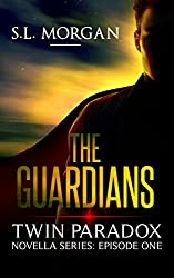 The Guardians: Twin Paradox (Episode One, The Guardians Novella Series) Bonus Chapters Included