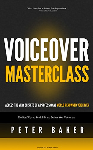 - Voiceover Masterclass | How to Read Scripts, Edit Audio and Deliver Your Own Professional Voice Overs: Learn from My 40 years Experience as Professional World Renowed Voiceover