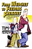 img - for From Wedgies to Feeding Frenzies: A Semi-Survival Guide for Parents of Teens by Tim Herrera (2004-08-16) book / textbook / text book