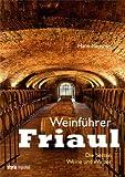 Weinführer Friaul: Die besten Weine und Winzer