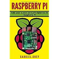 RASPBERRY PI: Guía paso a paso para principiantes de Raspberry Pi