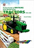 Pocket Guide to Britains Farm Model and Toy Tractors, 1998-2008, David Pullen, 1845842227