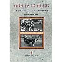 Garapullos por Mauseres: La fiesta de los toros durante la Guerra Civil, 1936-1939