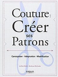 Couture : créer ses patrons : Conception - adaptation - modification par Jo Barnfield
