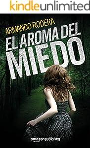 El aroma del miedo (Spanish Edition)