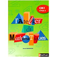 L'Atelier de Mathématiques CM1 Cycle 3