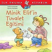 Minik Elif'in Tuvalet Eğitimi: İlk Okuma Kitabım
