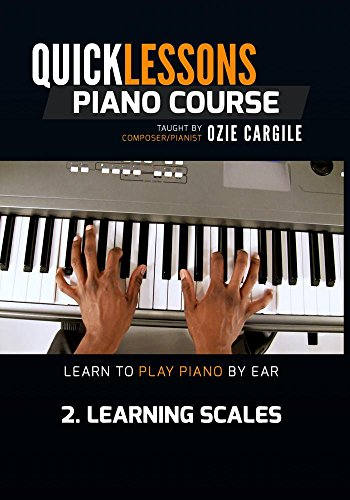 Quicklessons Piano Course - Module 2 - Learning Scales - Learn To Play Piano By Ear