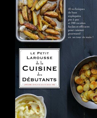 Petit Larousse De La Cuisine Des Debutants French Edition
