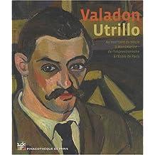Valadon - Utrillo: Au tournant du siècle à Montmartre /