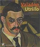 Valadon - Utrillo. Au tournant du siècle à Montmartre. De l'impressionnisme à l'école de Paris