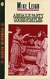 Abigail's Party & Goose-Pimples (Penguin Plays)