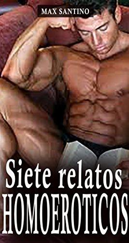 Siete relatos homoeróticos: (Erotica gay en español) (Spanish Edition)