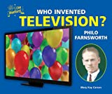 Who Invented Television? Philo Farnsworth, Mary Kay Carson, 1464401349