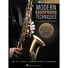 Modern Saxophone Techniques: A Resource for Developing Sound, Improving Facility, & Enhancing Musicianship