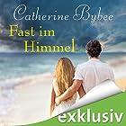 Fast im Himmel (Not Quite 3) Hörbuch von Catherine Bybee Gesprochen von: Uschi Hugo