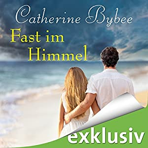Fast im Himmel (Not Quite 3) Hörbuch