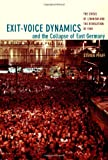 Exit-Voice Dynamics and the Collapse of East Germany, Steven Pfaff, 0822337657