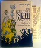 Executives' New Computers, Oliver W. Wight, 0879092475