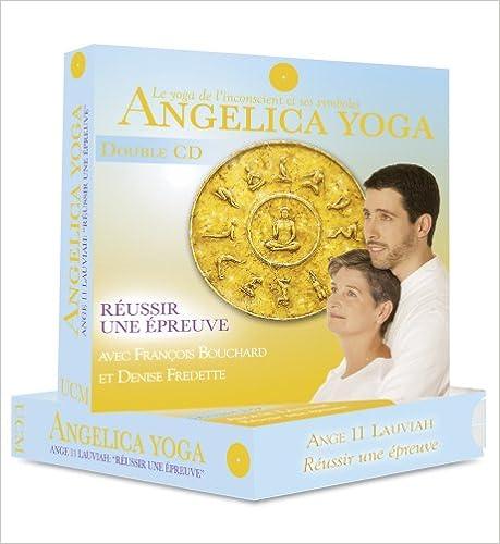 Livre gratuits en ligne Angelica yoga, réussir une epreuve - ange 11 pdf, epub