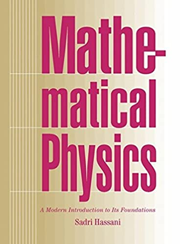mathematical physics a modern introduction to its foundations rh amazon com