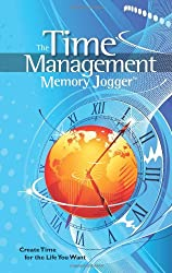 The Time Management Memory Jogger: Create Time for the Life You Want