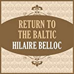 Return to the Baltic | Hillaire Belloc