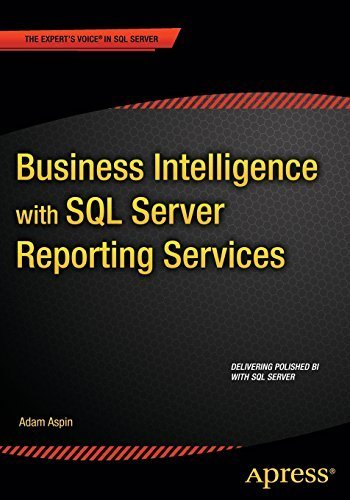 Business Intelligence with SQL Server Reporting Services by Adam Aspin (2015-02-25)