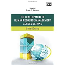 The Development of Human Resource Management Across Nations: Unity and Diversity